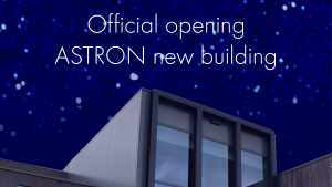 Official opening ASTRON building